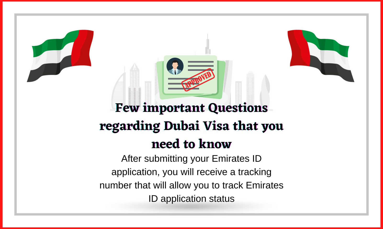 Few important Questions regarding Dubai Visa that you need to know