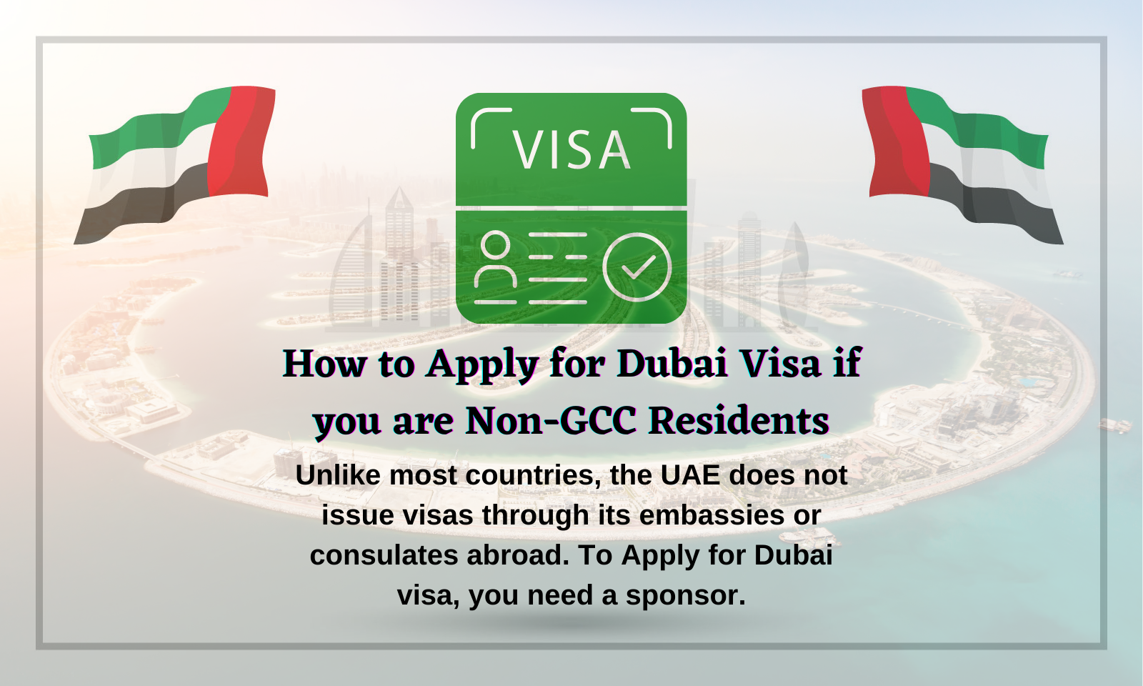 How to Apply for Dubai Visa if you are Non-GCC Residents