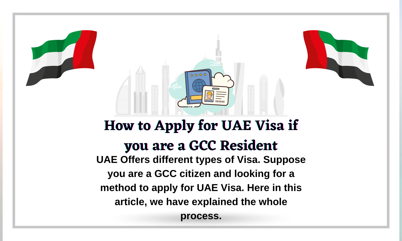 How to Apply for UAE Visa if you are a GCC Resident.