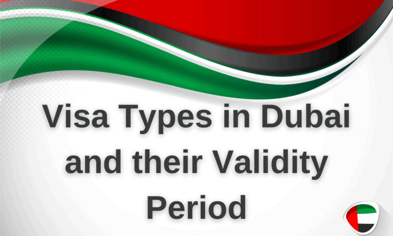 Introduction of all Visa Types in Dubai and their Validity Period