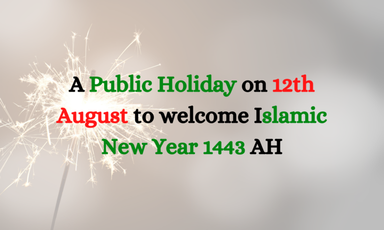 A Public Holiday on 12th August to welcome Islamic New Year 1443 AH