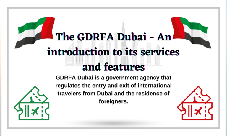 The GDRFA Dubai – An introduction to its services and features