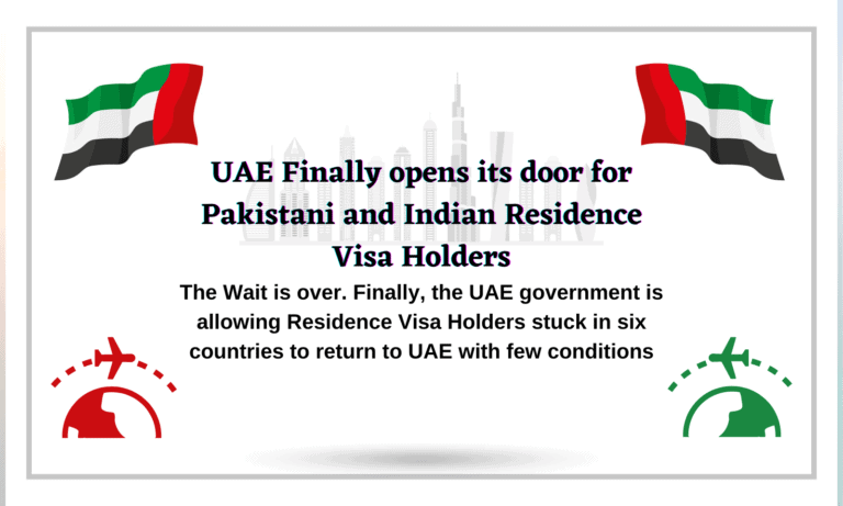 UAE Finally opens its door for Pakistani and Indian Residence Visa Holders